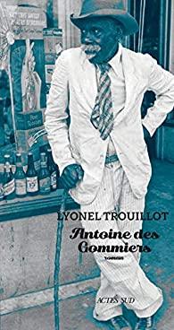 Antoine des Gommiers, Trouillot, Lyonel