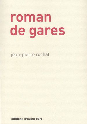 Roman de gares, Rochat, Jean-Pierre
