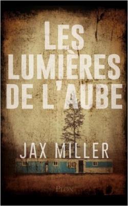 Les lumières de l'aube, Miller, Jax