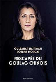 Rescapée du goulag chinois, Haitiwaji, Gulbahar