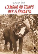 L'amour au temps des éléphants, Bois, Ariane