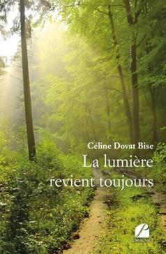 La lumière revient toujours, Dovat Bise, Céline
