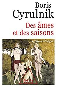 Des âmes et des saisons : psycho-écologie, Cyrulnik, Boris