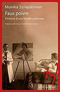 Faux poivre : histoire d'une famille polonaise, Sznajderman, Monika