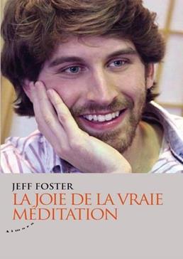 La joie de la vraie méditation, Foster, Jeff