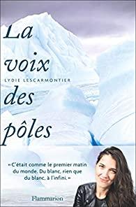 La voix des pôles, Lescarmontier,  Lydie