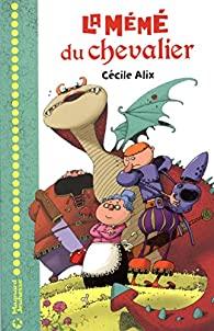 La mémé du chevalier, Alix, Cécile