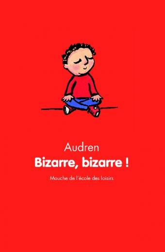 Bizarre, bizarre, Audren
