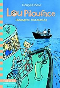 [Lou Pilouface ; 1] : passagère clandestine, Place, François