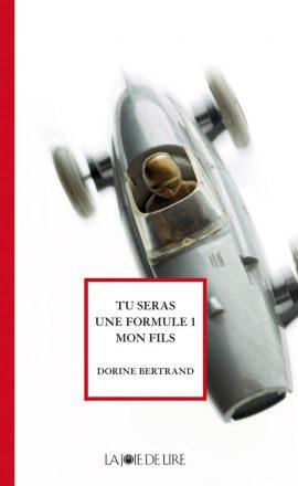 Tu seras une Formule 1, mon fils, Bertrand, Dorine