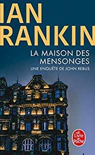 La maison des mensonges : une enquête de John Rebus, Rankin, Ian