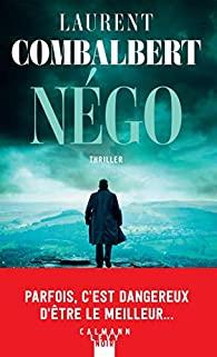 Négo : thriller, Combalbert, Laurent