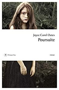 Poursuite, Oates, Joyce Carol