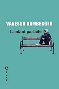 L'enfant parfaite, Bamberger, Vanessa