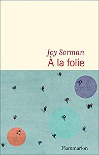 À la folie, Sorman, Joy