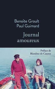 Journal amoureux, Groult, Benoîte
