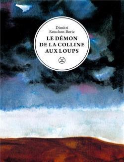 Le démon de la colline aux loups, Rouchon-Borie, Dimitri