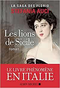 Les Florio : 1 :  les lions de Sicile, Auci, Stefania