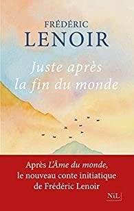 Juste après la fin du monde, Lenoir, Frédéric