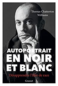 Autoportrait en noir et blanc : désapprendre l'idée de race, Williams, Thomas Chatterton