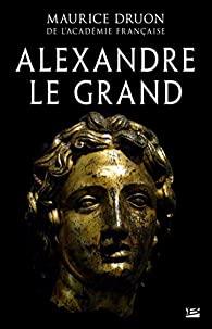 Alexandre le Grand, Druon, Maurice