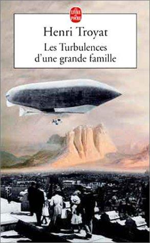 Les turbulences d'une grande famille : biographie, Troyat, Henri