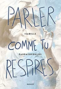 Parler comme tu respires, Pandazopoulos, Isabelle