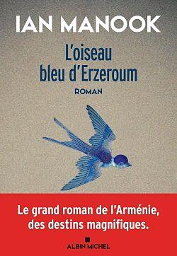 L'Oiseau bleu d'Erzeroum : 1, Manook, Ian