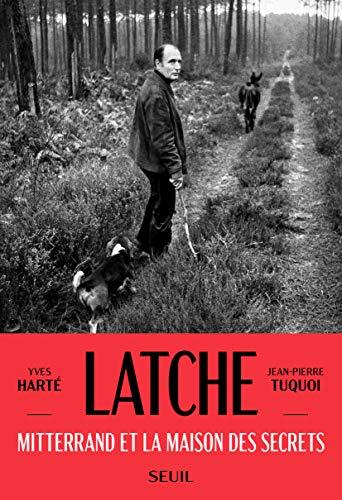 Latche : Mitterrand et la maison des secrets, Harté, Yves
