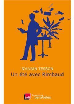 Un été avec Rimbaud, Tesson, Sylvain