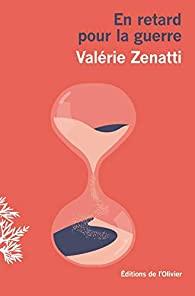 En retard pour la guerre, Zenatti, Valérie