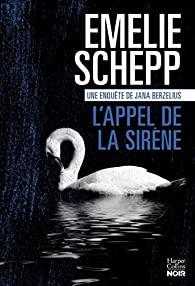 L'appel de la sirène : une enquête de Jana Berzelius, Schepp, Emelie