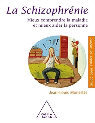 La schizophrénie : mieux comprendre la maladie et mieux aider la personne, Monestès, Jean-Louis