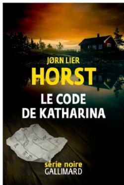 Une enquête de William Wisting : Le code de Katharina, Horst, Jorn Lier