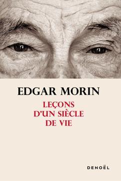 Leçons d'un siècle de vie, Morin, Edgar