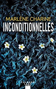 Inconditionnelles, Charine, Marlène