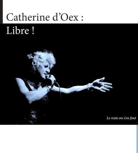 Catherine d'Oex : libre! : le reste on s'en fout, Morier-Genoud, Pascal