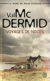 Voyages de noces, McDermid, Val