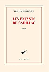 Les enfants de Cadillac, Noudelmann, François