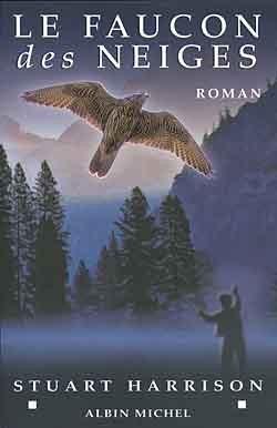 Le faucon des neiges : roman, Harrison, Stuart