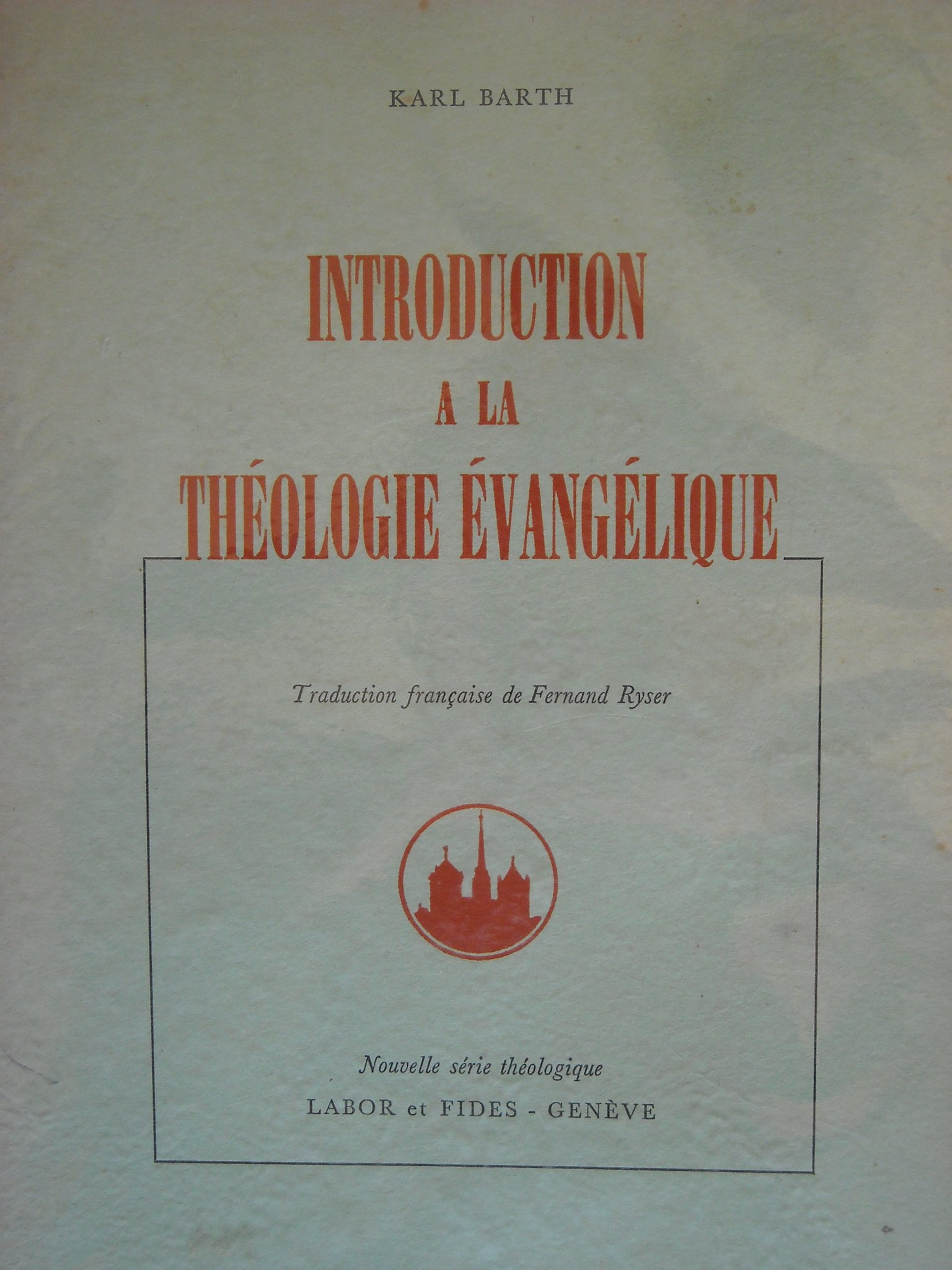 Introduction à la théologie évangélique, Barth, Karl