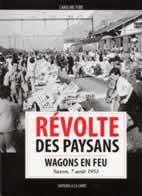Révolte des paysans : wagons en feu, Saxon, 7 août 1953