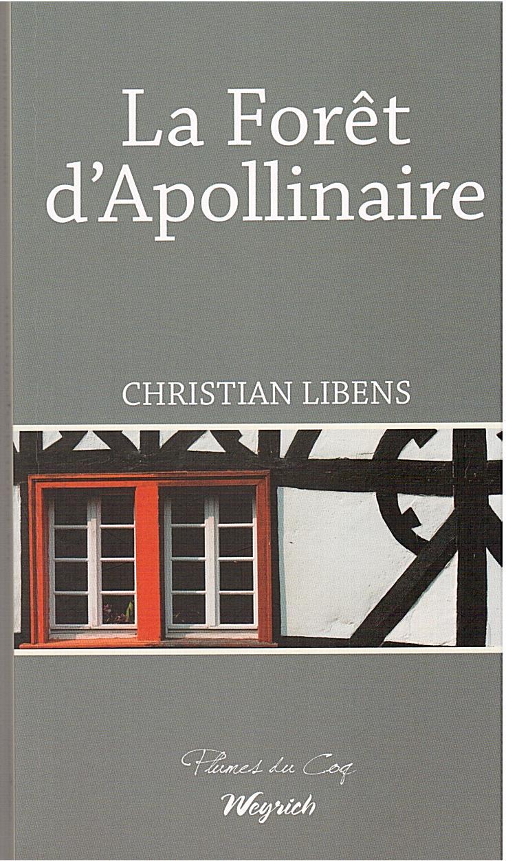 La forêt d'Apollinaire : roman, Libens, Christian