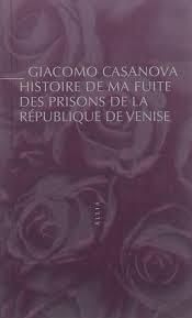"""Histoire de ma fuite des prisons de la République de Venise qu'on appelle """"Les Plombs"""""""