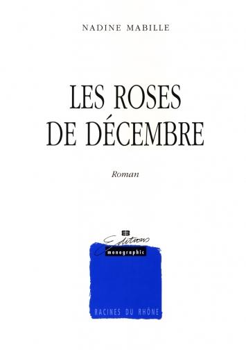 Les roses de décembre, Mabille, Nadine