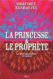 La princesse et le prophète : la mondialisation en roman, Keshavjee, Shafique