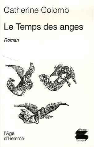 Le temps des anges : [roman], Colomb, Catherine