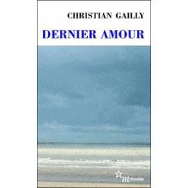 Dernier amour, Gailly, Christian