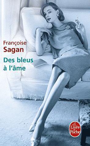 Des bleus à l'âme, Sagan, Françoise