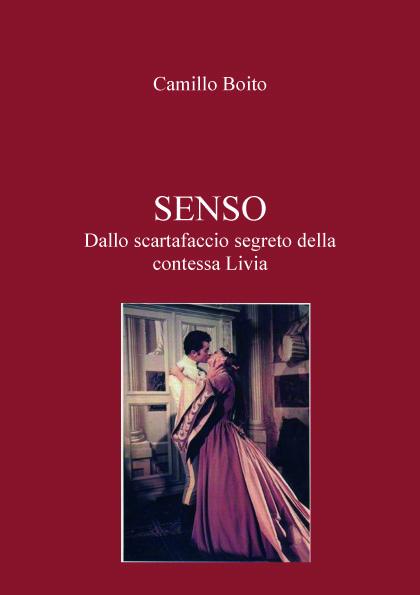 Senso : carnet secret de la comtesse Livia, Boito, Camillo
